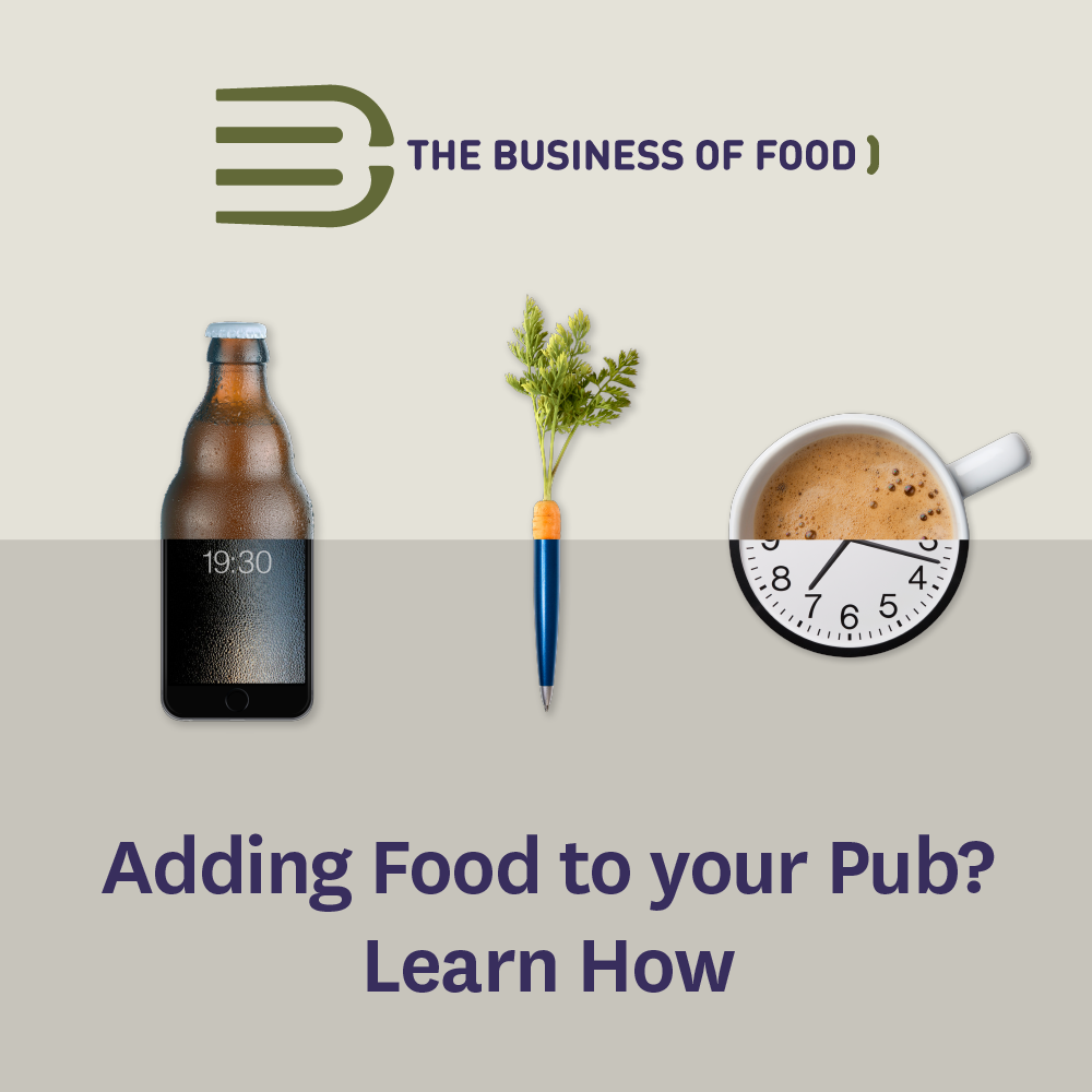 Adding Food to Your Pub - Business of Food provided by NOTS.ie